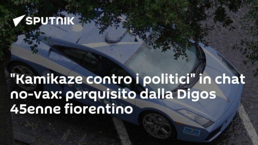 """""""Kamikaze contro i politici"""" in chat no-vax: perquisito dalla Digos 45enne fiorentino"""